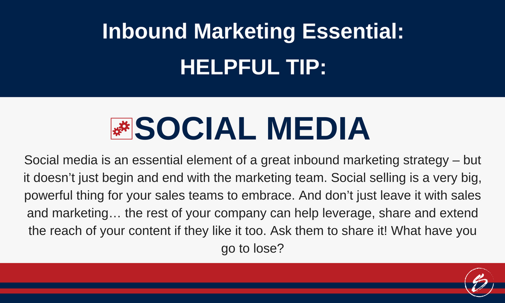 Social media is an essential element of a great inbound marketing strategy – but it doesn't just begin and end with the marketing team. Social selling is a very big, powerful thing for your sales teams to embrace. And don't just leave it with sales and marketing… the rest of your company can help leverage, share and extend the reach of your content if they like it too. Ask them to share it! What have you go to lose?